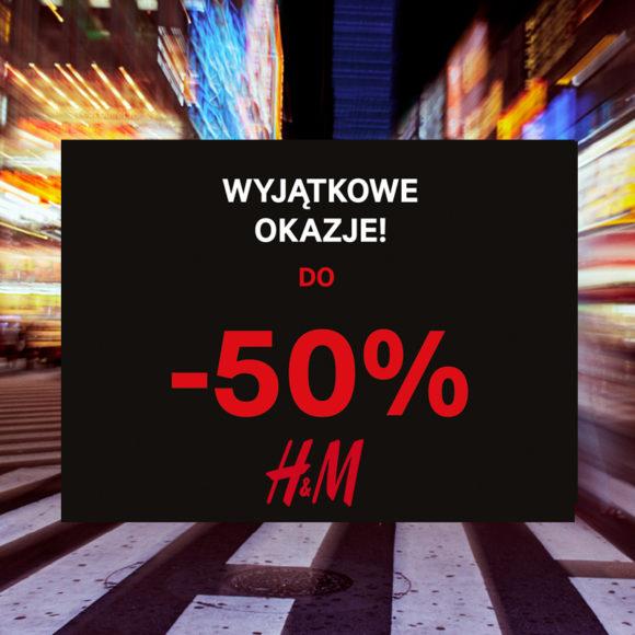 H&M: wyjątkowe okazje do -50%
