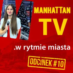 MANHATTAN TV .w rytmie miasta #10