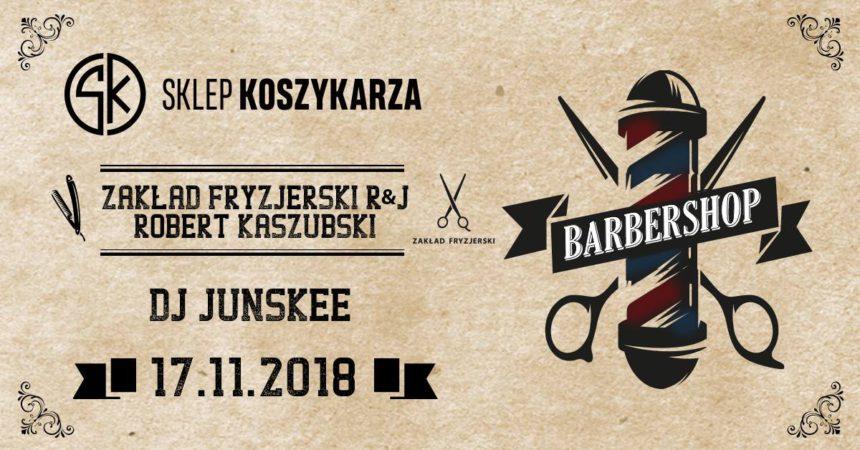 Barbershop Sklep Koszykarza x Robert Kaszubski x DJ Junskee
