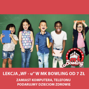MK BOWLING: lekcje wf-u