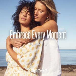 KAPPAHL: Embrace Every Moment