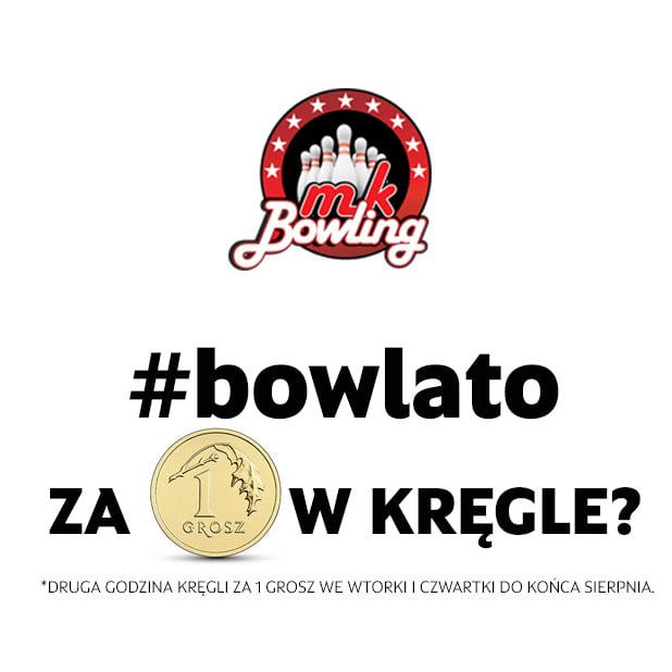 MK BOWLING: grasz za grosz
